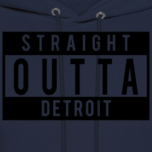 Straight Outta Detroit  T-Shirts - Men's Hoodie