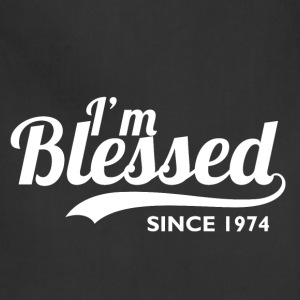 I'm blessed since 1974 - Birthday Thanksgiving - Adjustable Apron