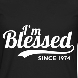 I'm blessed since 1974 - Birthday Thanksgiving - Men's Premium Long Sleeve T-Shirt