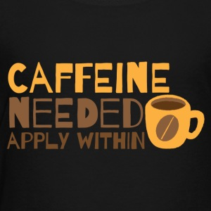 Caffeine needed APPLY within funny coffee design Kids' Shirts - Toddler Premium T-Shirt