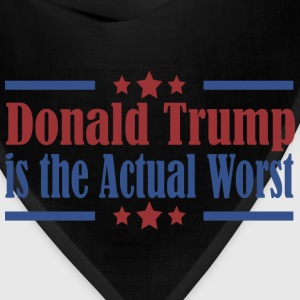 Donald Trump is the Actual Worst T-Shirts - Bandana