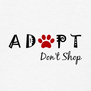 Adopt. Don't Shop! Baby & Toddler Shirts - Men's T-Shirt