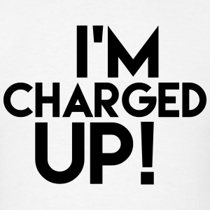 I'm Charged Up Shirt Tank Tops - Men's T-Shirt