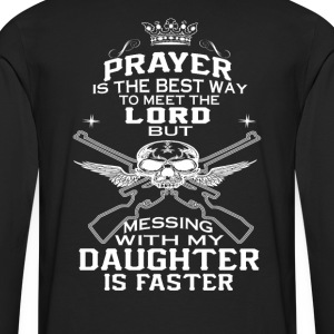 Mess With My Daughter - Men's Premium Long Sleeve T-Shirt