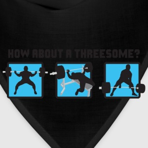 Powerlifting - How About A Threesome? T-Shirts - Bandana