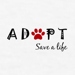 Adopt. Save a life. - Men's T-Shirt