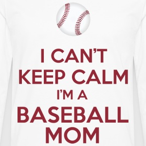 I Can't Keep Calm I'm A Baseball Mom - Men's Premium Long Sleeve T-Shirt