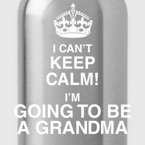 I Can't Keep Calm I'm Going To Be A Grandma - Water Bottle