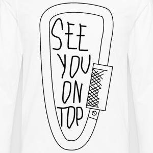 see you on top - Men's Premium Long Sleeve T-Shirt
