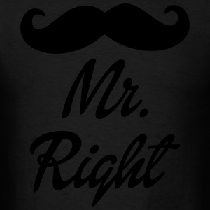 Mr. Right Hoodies - Men's T-Shirt