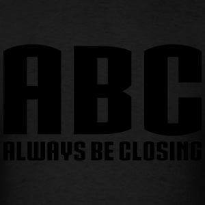 Always Be Closing Hoodies - Men's T-Shirt