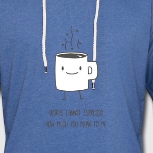 Funny cute and romantic coffee t shirt - Unisex Lightweight Terry Hoodie