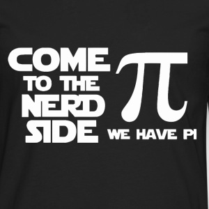 Come to the nerd side we have Pi t shirt - Men's Premium Long Sleeve T-Shirt