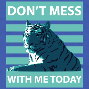 dont-mess-with-me-tiger Mugs & Drinkware - Men's T-Shirt