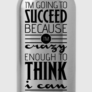 I'm going to succeed! Motivational quote Hoodies - Water Bottle