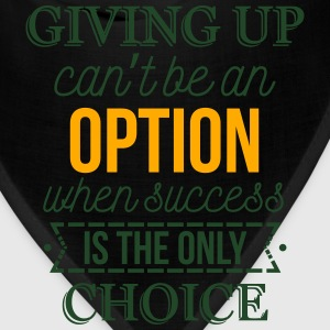 Success is the only choice. Don't give up Tank Tops - Bandana