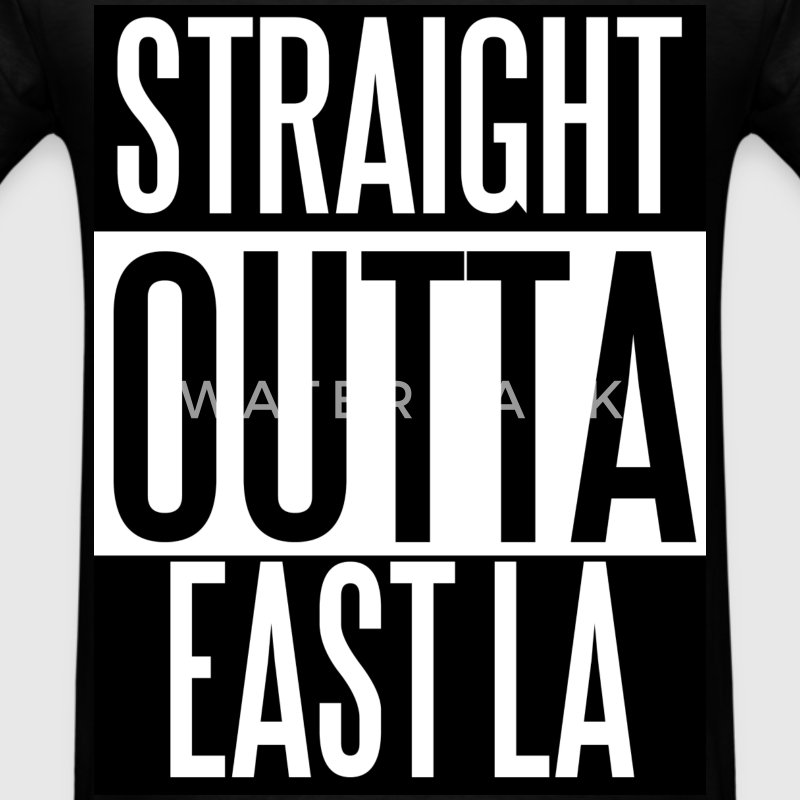 Straight Outta East LA - Men's T-Shirt