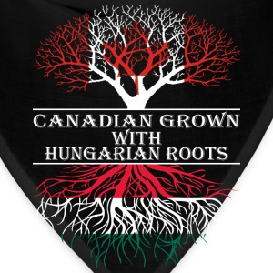 Canadian Grown With Hungarian Roots - Bandana