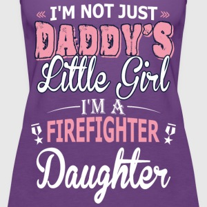 Not Just Daddy Little Girl Im Firefighter Daughter - Women's Premium Tank Top