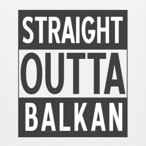 straight outta balkan - Men's Premium Tank