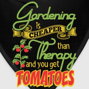 Gardening Is Cheaper Than Therapy And Get Tomatoes - Bandana