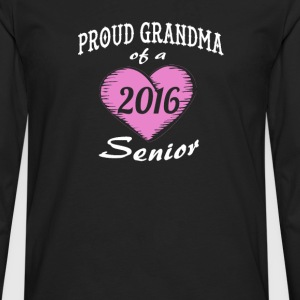 Proud Grandma of a 2016 Senior - Men's Premium Long Sleeve T-Shirt