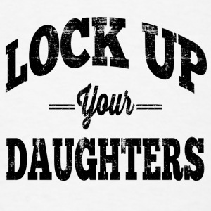 Lock Up Your Daughters Baby & Toddler Shirts - Men's T-Shirt