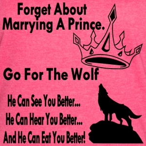 Forget The Prince Go For The Wolf  - Women's Vintage Sport T-Shirt