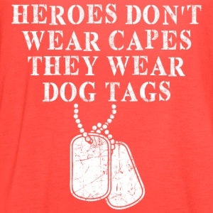 Heroes Dont Wear Capes They Wear Dog Tags - Women's Flowy Tank Top by Bella