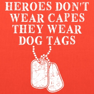Heroes Dont Wear Capes They Wear Dog Tags - Tote Bag