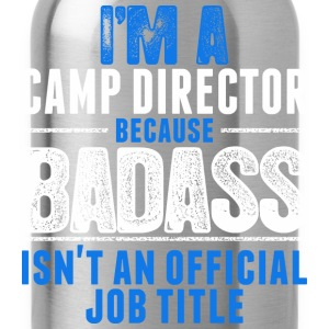 I'm A Camp Director - Water Bottle