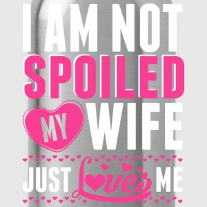 I Am Not Spoiled My Wife Just Loves Me - Water Bottle