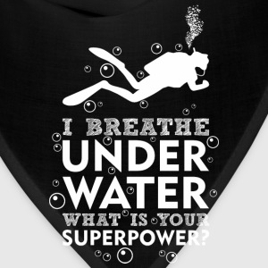 I Breathe Underwater Whats Your Superpower? - Bandana