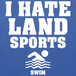 I Hate Land Sports Swim - Tote Bag