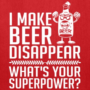 I Make Beer Disappear Whats Your Superpower? - Tote Bag