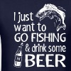 I Just Want To Go Fishing And Drink Some Beer - Men's T-Shirt