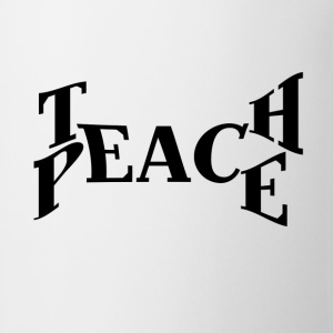 Teach Peace - Coffee/Tea Mug