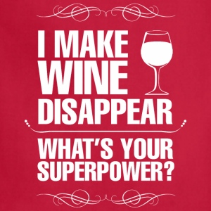 I Make Wine Disappear Whats Your Superpower? - Adjustable Apron
