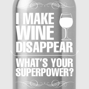 I Make Wine Disappear Whats Your Superpower? - Water Bottle