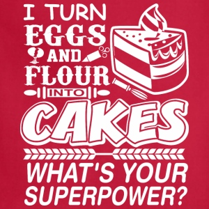 I Turn Eggs And Flour Into Cakes Whats Superpower? - Adjustable Apron
