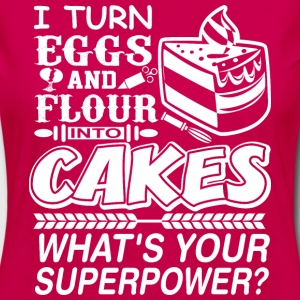 I Turn Eggs And Flour Into Cakes Whats Superpower? - Women's Premium Long Sleeve T-Shirt