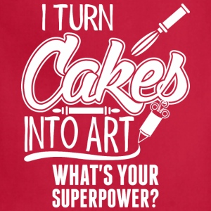 I Turn Cakes Into Art Whats Your Superpower? - Adjustable Apron