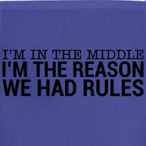 I'm In The Middle - I'm The Reason We Had Rule (2) T-Shirts - Adjustable Apron