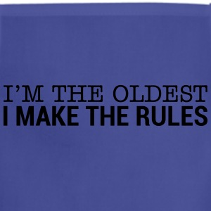 I'm The Oldest - I Make The Rules (1) T-Shirts - Adjustable Apron