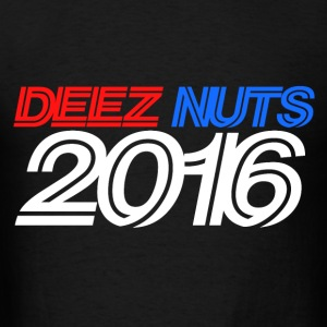 Deez nuts 2016 deeznuts - Men's T-Shirt