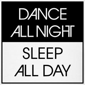 Dance All Night.. Tank Tops - Men's T-Shirt