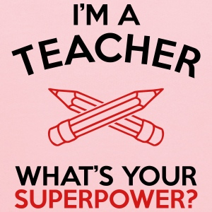 I'M A TEACHER WHAT'S YOUR SUPERPOWER? MEN TEE - Kids' Hoodie