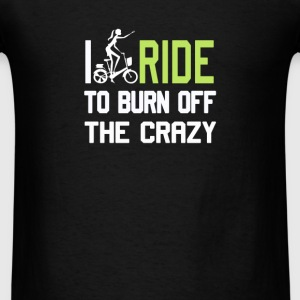 Ride to burn off crazy - Men's T-Shirt