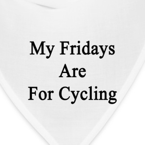 my_fridays_are_for_cycling T-Shirts - Bandana