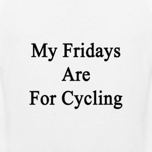 my_fridays_are_for_cycling T-Shirts - Men's Premium Tank